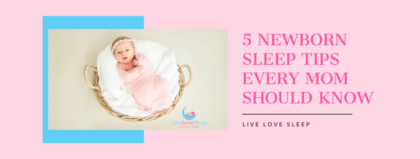 5 Newborn Sleep Tips Every Mom Should Know