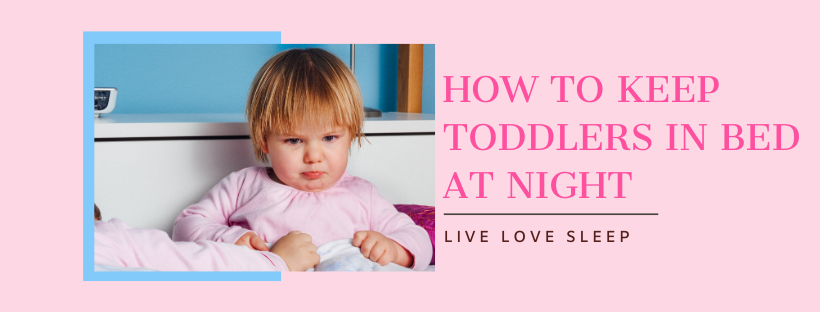 How To Keep Toddlers In Bed At Night