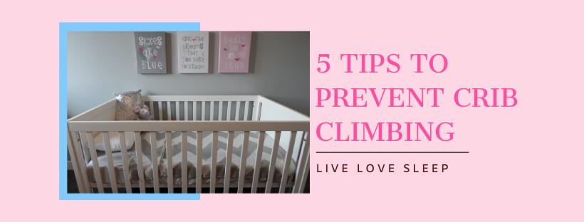 5 tips to prevent crib climbing